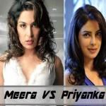 Meera Vs Priyanka Chopra