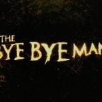 'The Bye Bye Man